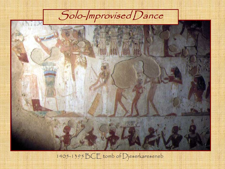 1405-1395 BCE tomb of Djeserkareseneb Solo-Improvised Dance