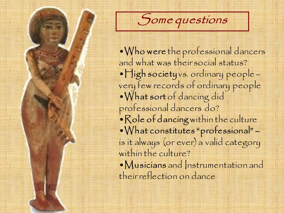 Some questions Who were the professional dancers and what was their social status.