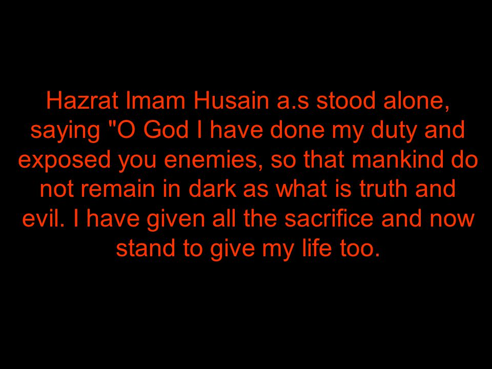 Experience enhances the intellect. Imam Hussein (A.S)