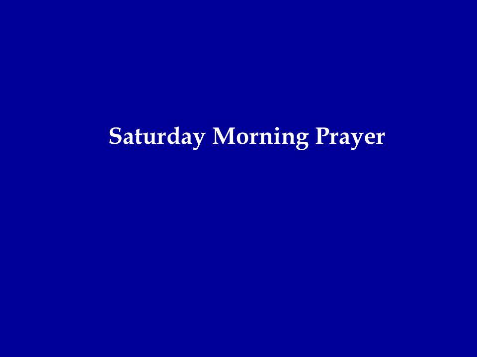 Saturday Morning Prayer