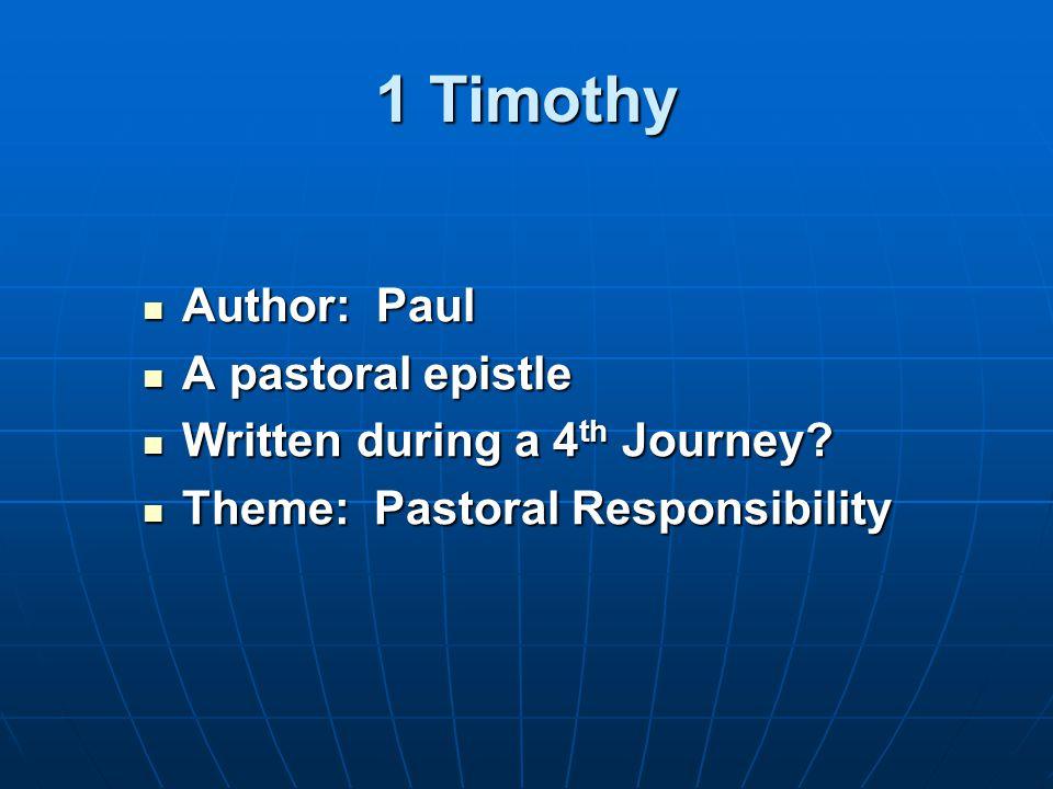 Author: Paul Author: Paul A pastoral epistle A pastoral epistle Written during a 4 th Journey.