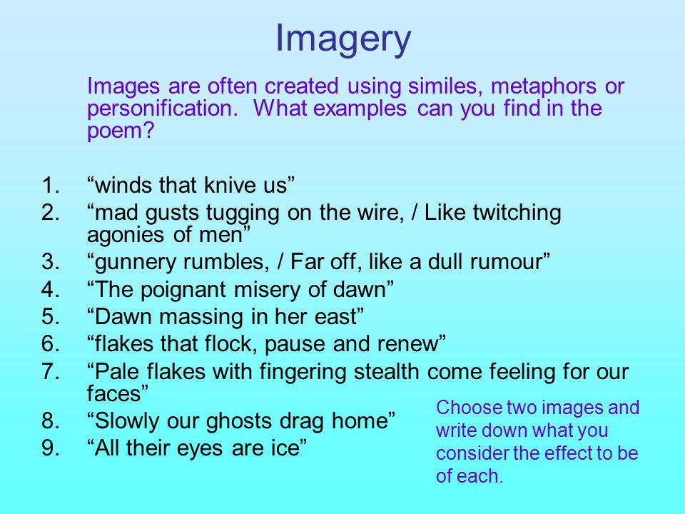 """Imagery Images are often created using similes, metaphors or personification. What examples can you find in the poem? 1.""""winds that knive us"""" 2.""""mad g"""