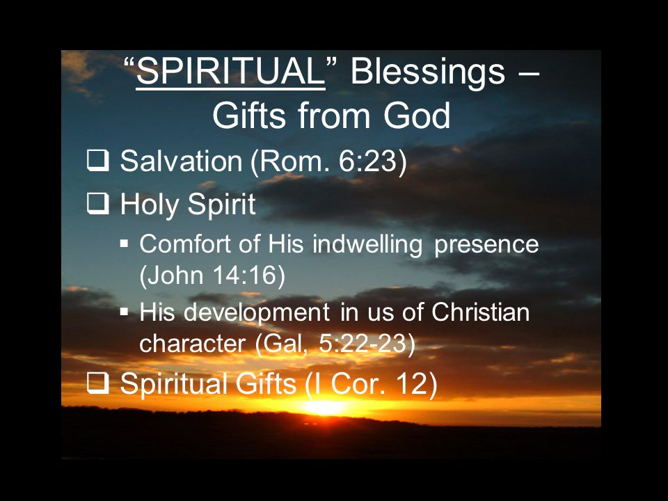 SPIRITUAL Blessings – Gifts from God  Salvation (Rom.