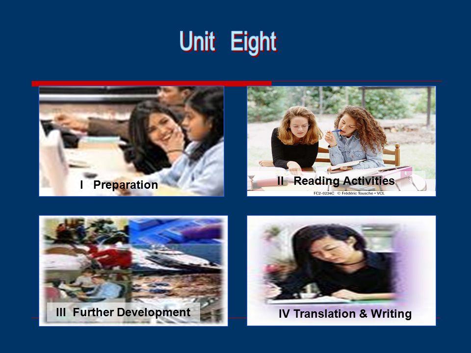 I Preparation II Reading Activities III Further Development IV Translation & Writing