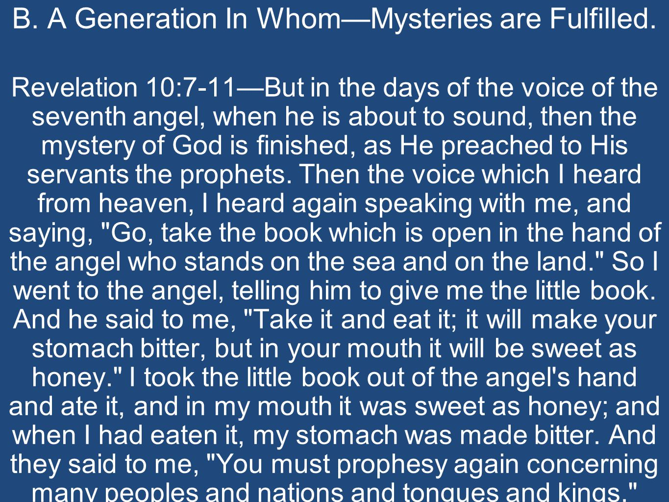 B. A Generation In Whom—Mysteries are Fulfilled.