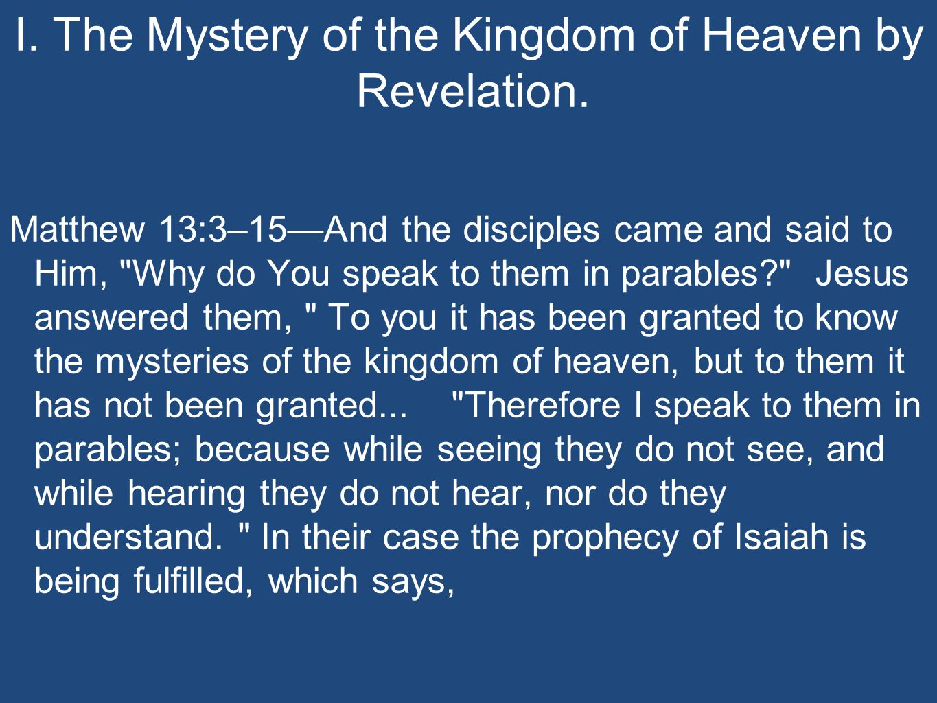 I. The Mystery of the Kingdom of Heaven by Revelation.