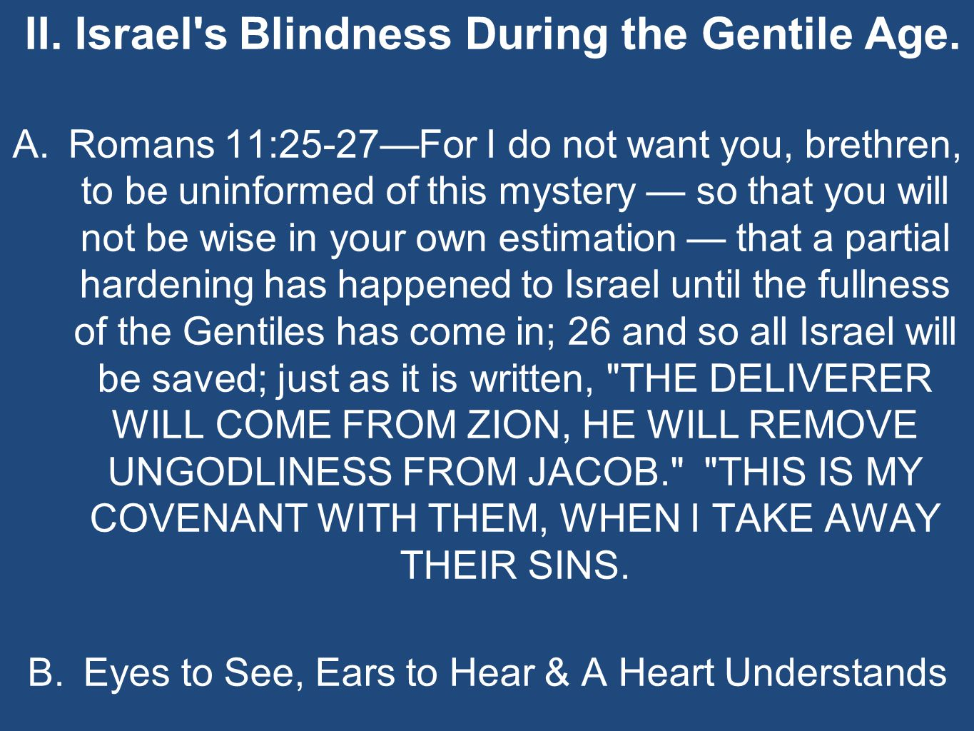 II. Israel s Blindness During the Gentile Age.