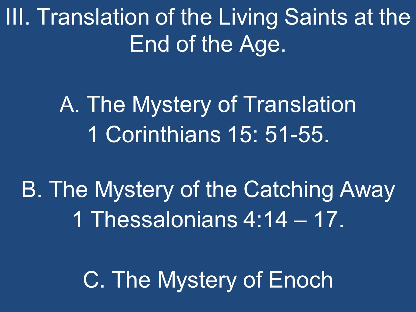 III. Translation of the Living Saints at the End of the Age.