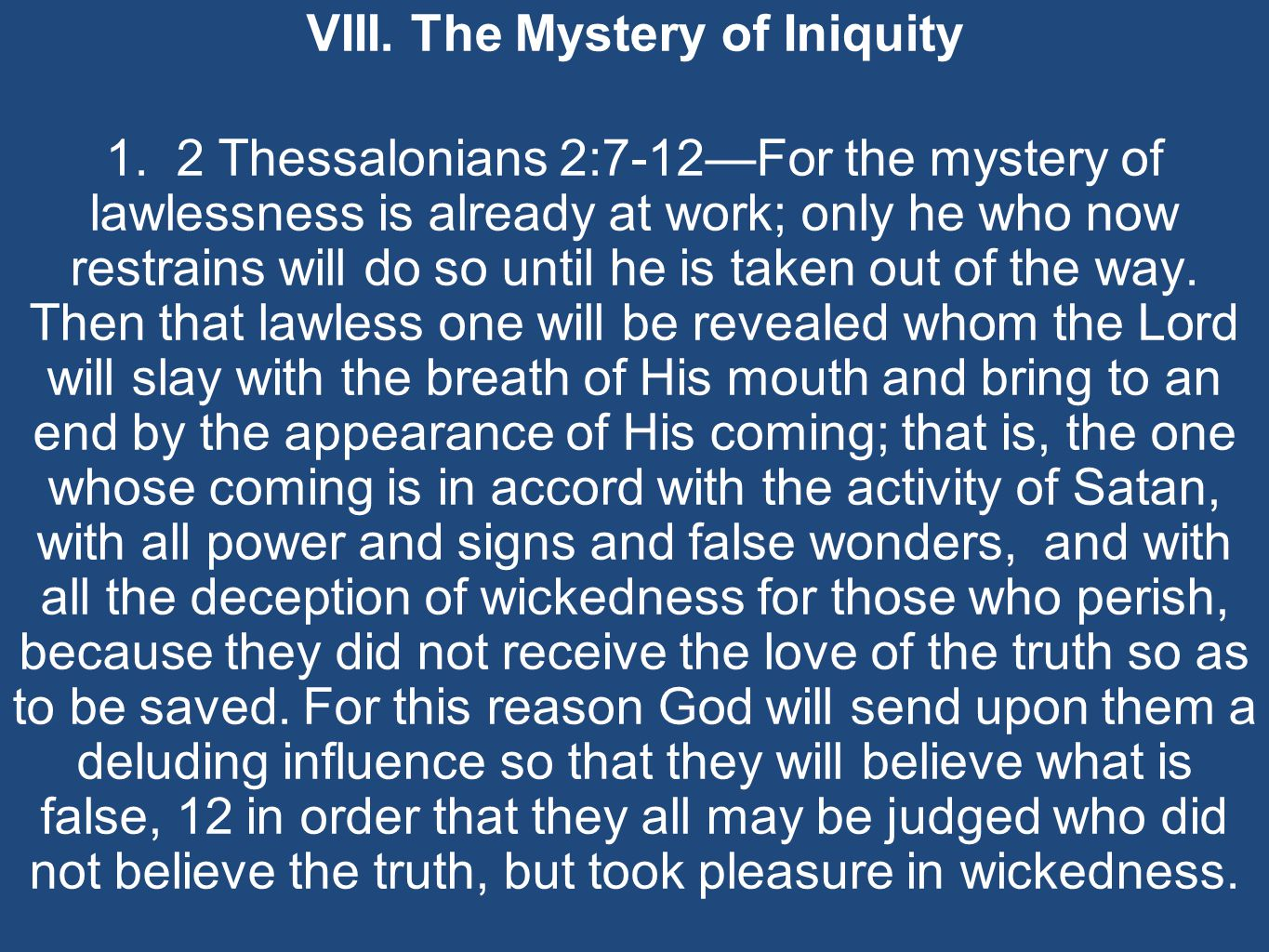 VIII. The Mystery of Iniquity 1.