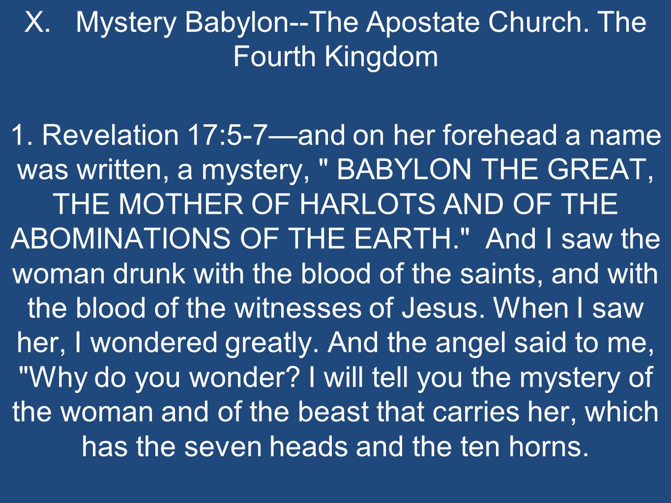 X. Mystery Babylon--The Apostate Church. The Fourth Kingdom 1.