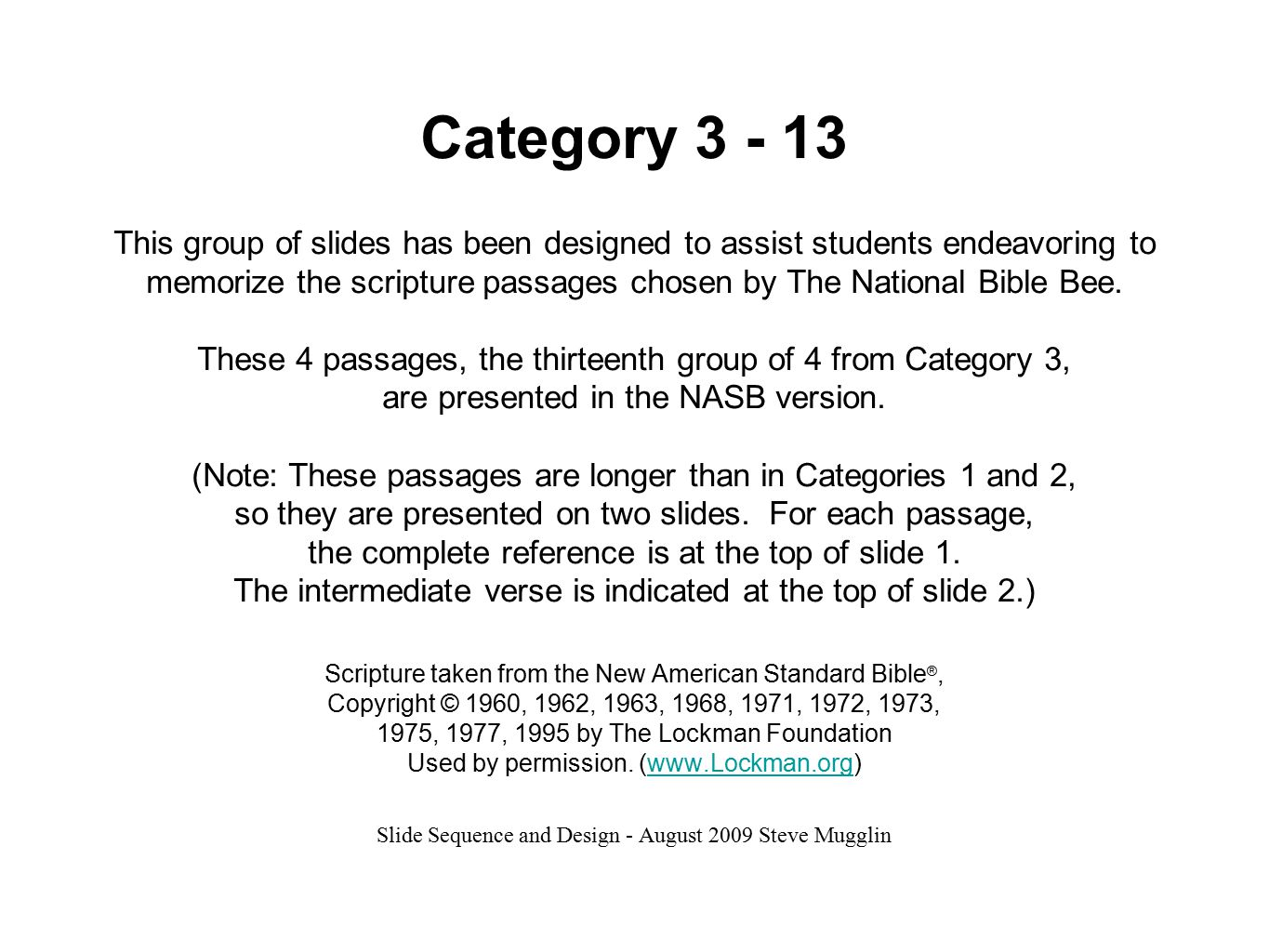 Category 3 - 13 This group of slides has been designed to assist students endeavoring to memorize the scripture passages chosen by The National Bible Bee.