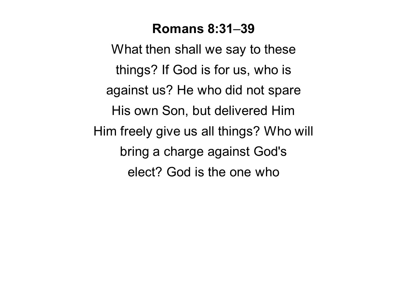 Romans 10:8–13 But what does it say.