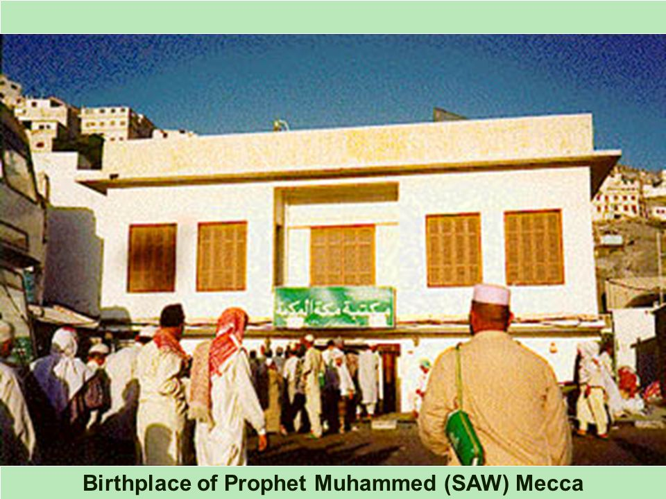 Birthplace of Prophet Muhammed (SAW) Mecca