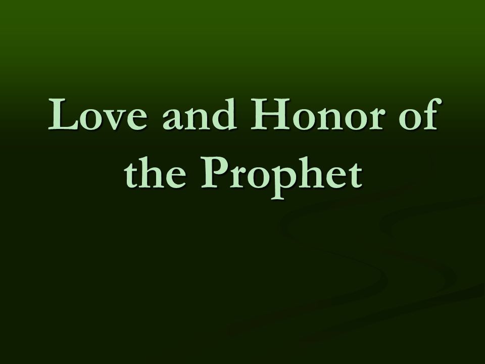 Love and Honor of the Prophet