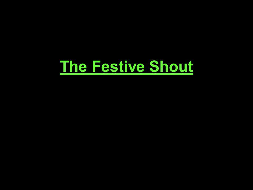 The Festive Shout