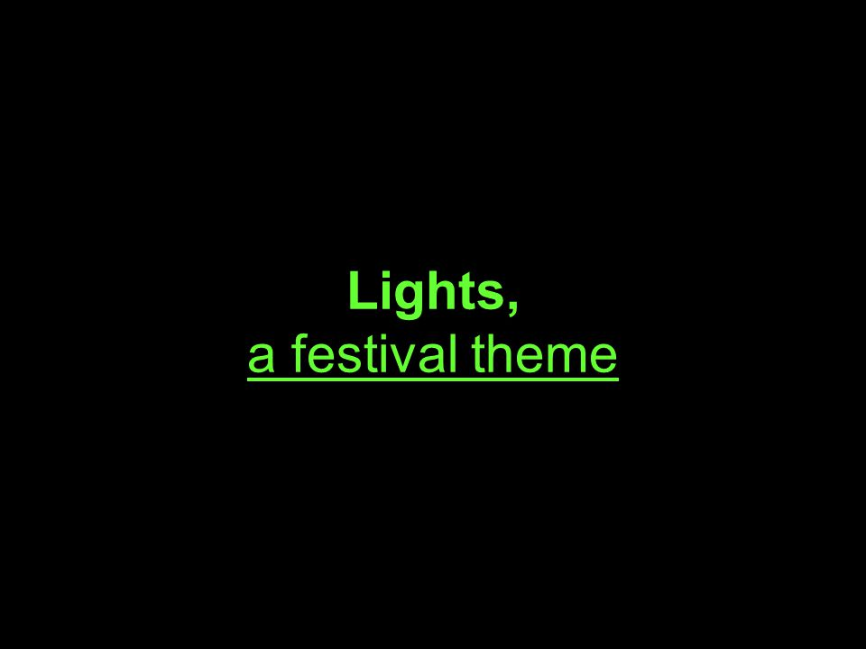 Lights, a festival theme
