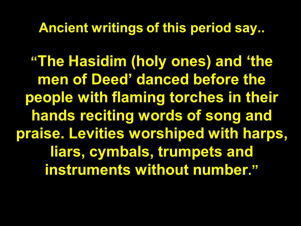 Ancient writings of this period say..