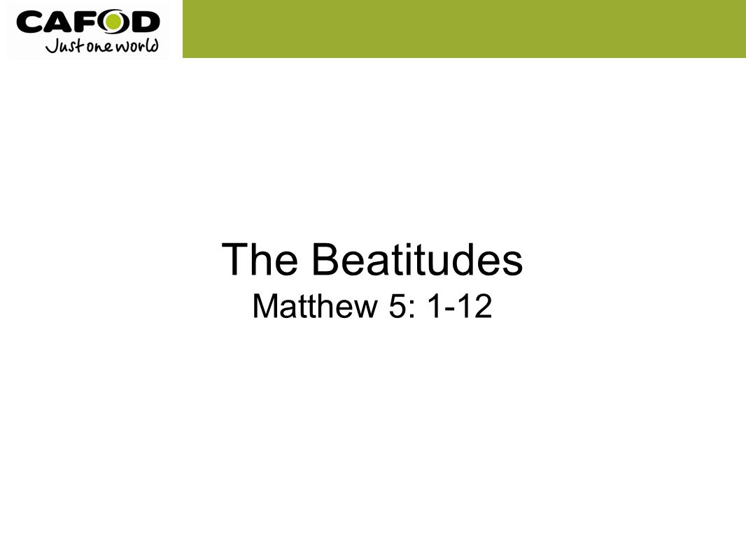The Beatitudes Matthew 5: 1-12