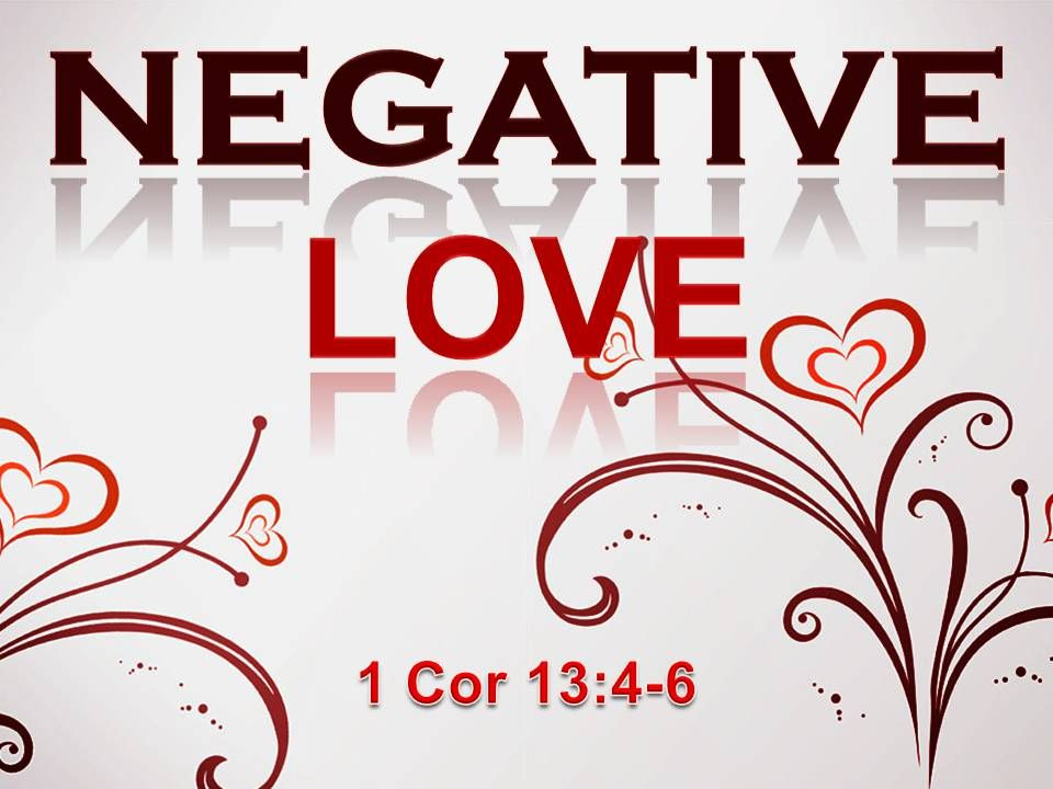 ♥ Love does not envy.♥ There was certainly envy in the Corinthian congregation.