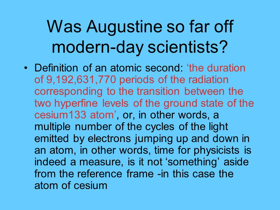 Was Augustine so far off modern-day scientists.
