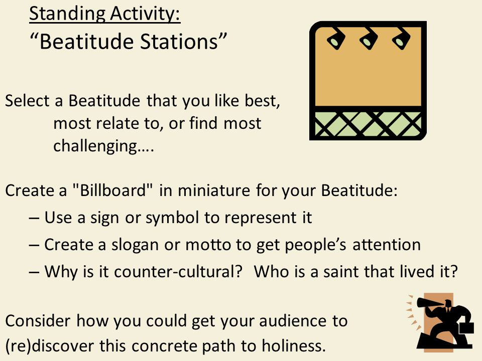 Standing Activity: Beatitude Stations Select a Beatitude that you like best, most relate to, or find most challenging….