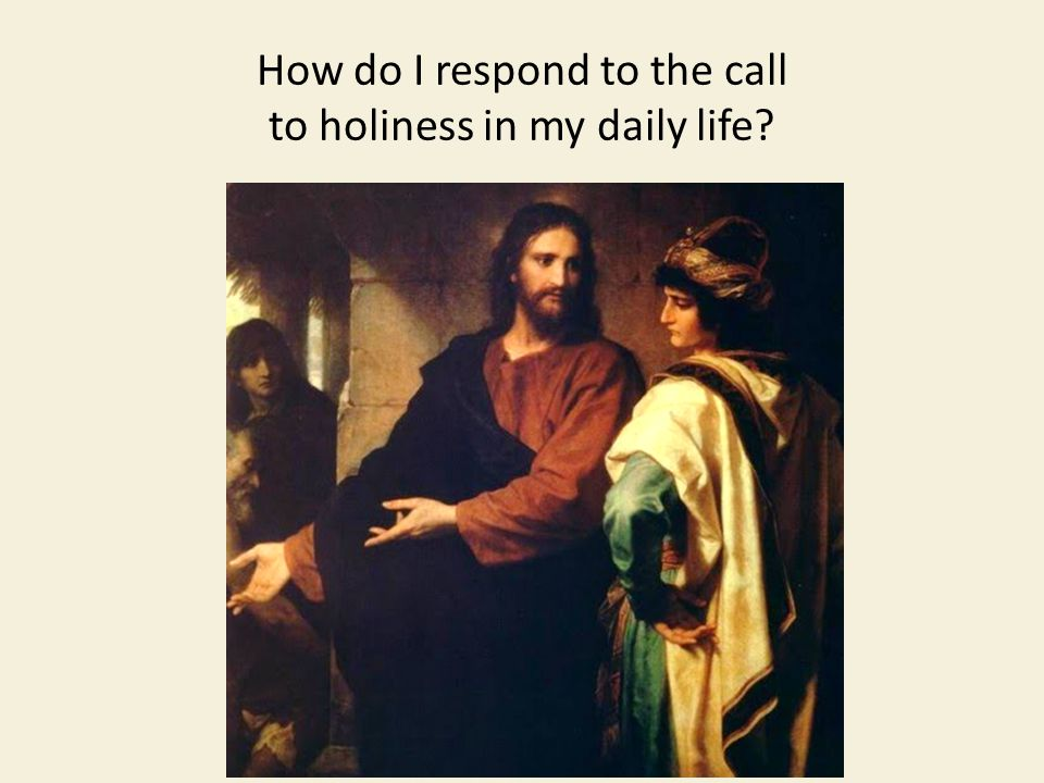 How do I respond to the call to holiness in my daily life?