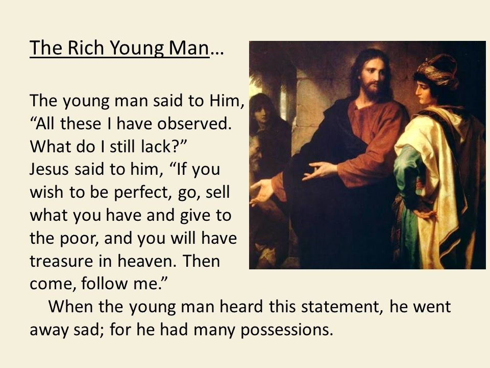 The Rich Young Man… The young man said to Him, All these I have observed.