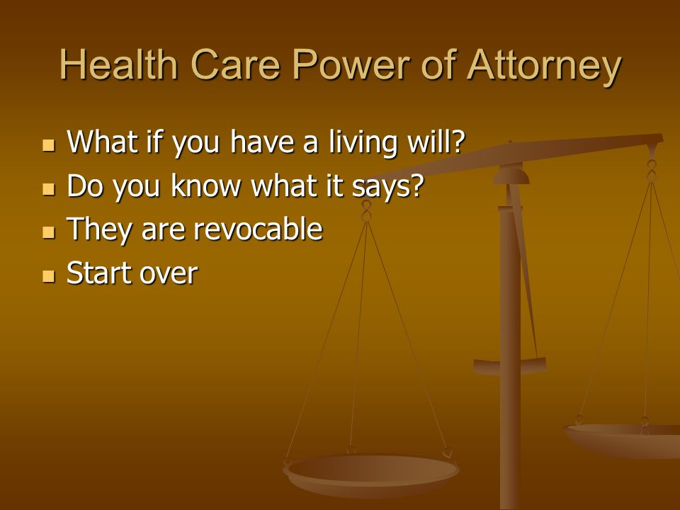 What if you have a living will Do you know what it says They are revocable Start over