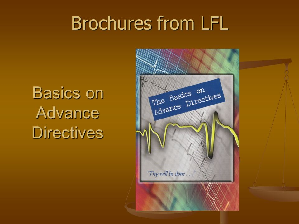 Basics on Advance Directives Brochures from LFL
