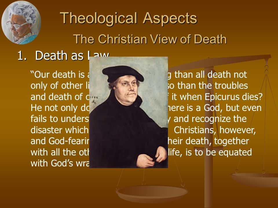 Theological Aspects The Christian View of Death The Christian View of Death 1.