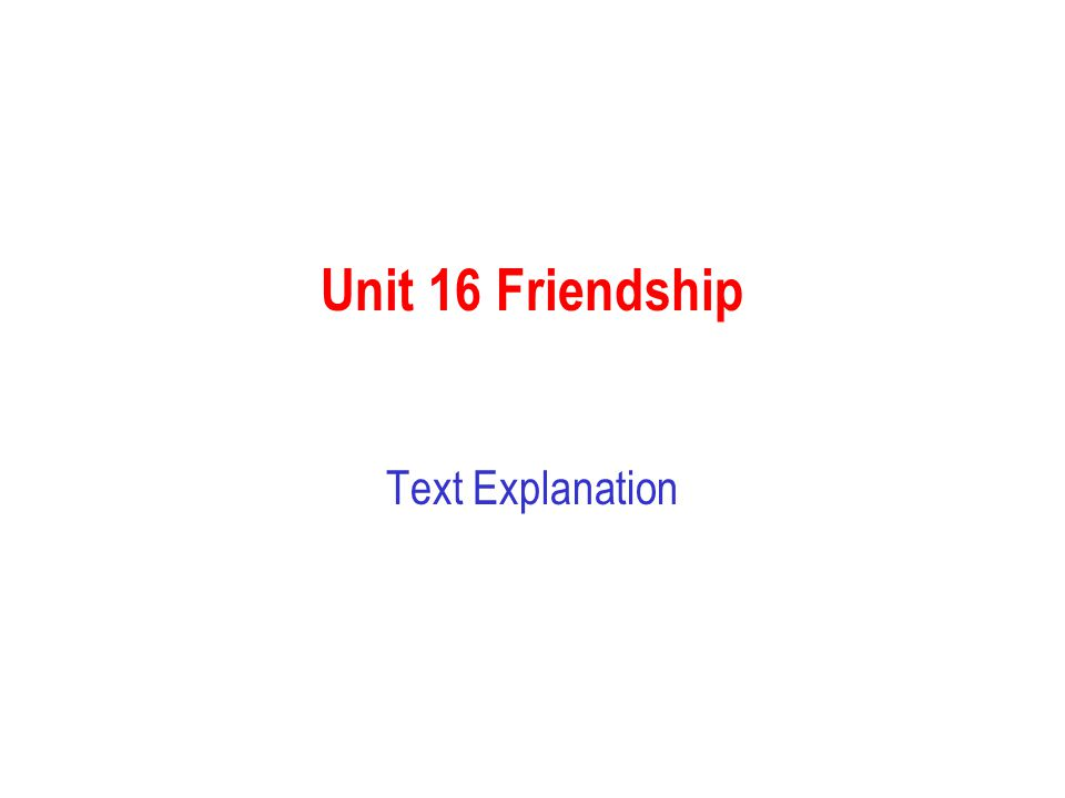 Unit 16 Friendship Text Explanation