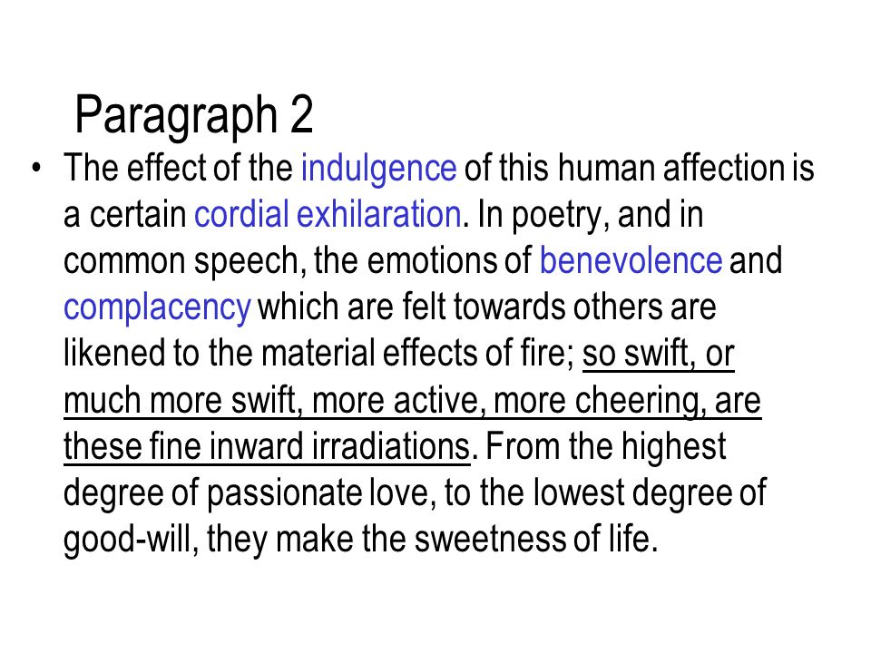 Paragraph 2 The effect of the indulgence of this human affection is a certain cordial exhilaration.