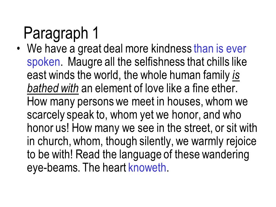 Paragraph 1 We have a great deal more kindness than is ever spoken.