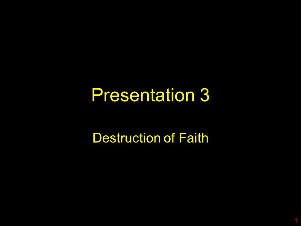 Presentation 3 Destruction of Faith 1