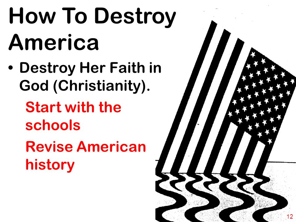 How To Destroy America Destroy Her Faith in God (Christianity).