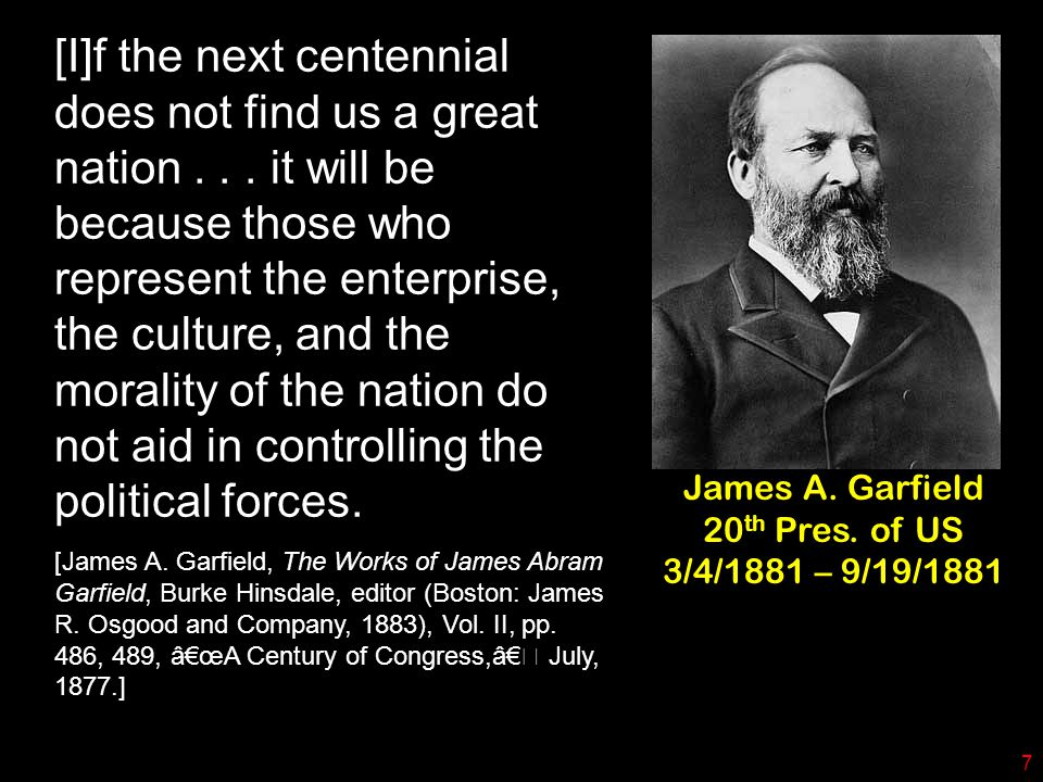 [I]f the next centennial does not find us a great nation...