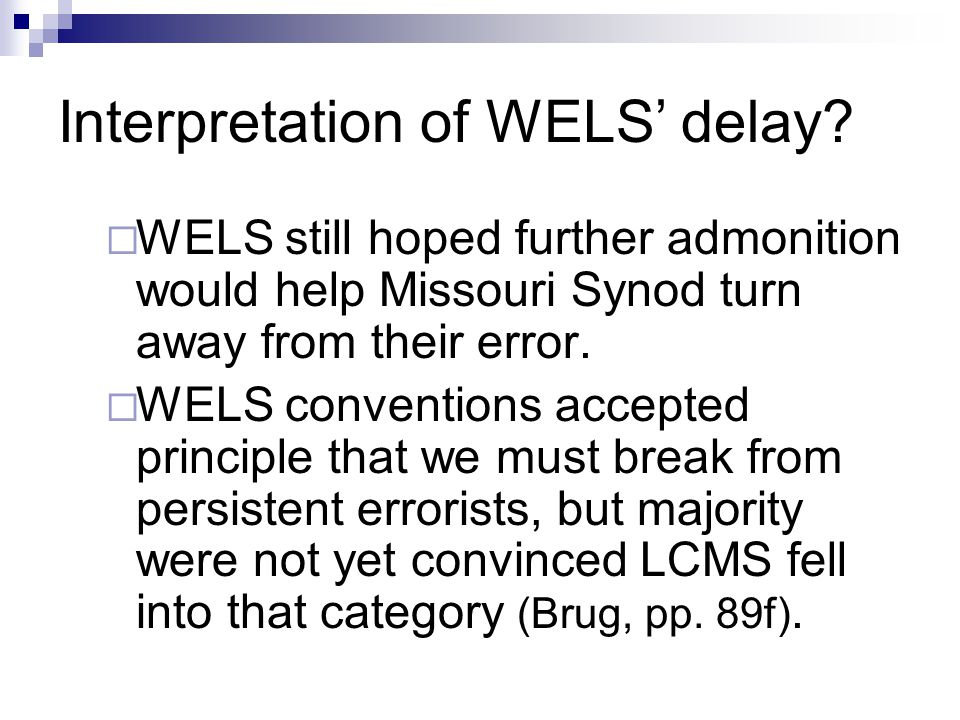 Interpretation of WELS' delay.