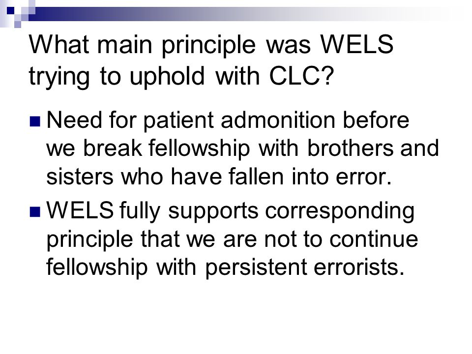 What main principle was WELS trying to uphold with CLC.