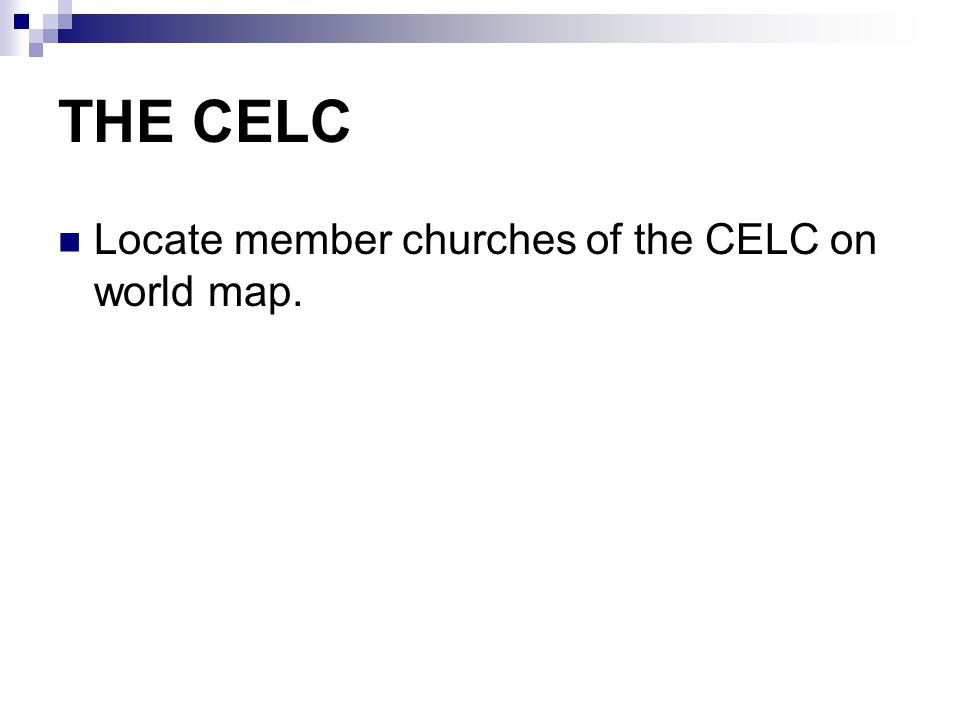 THE CELC Locate member churches of the CELC on world map.