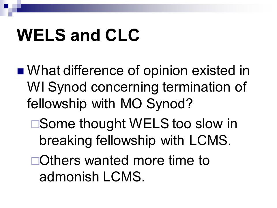 WELS and CLC What difference of opinion existed in WI Synod concerning termination of fellowship with MO Synod.