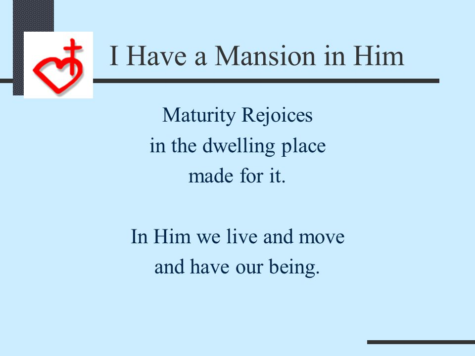 I Have a Mansion Maturity Abides in The Word Spoken What promise has Jesus given you?