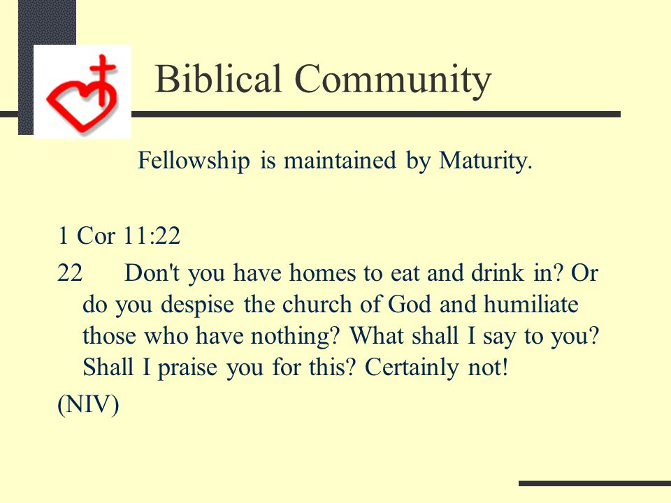 Fellowship is celebrated by Holy Communion. 1 Cor 10:16 16Is not the cup of thanksgiving for which we give thanks a participation in the blood of Chri
