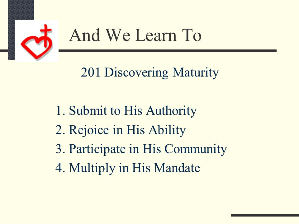 In This Course We Discover 201 Discovering Maturity 1.