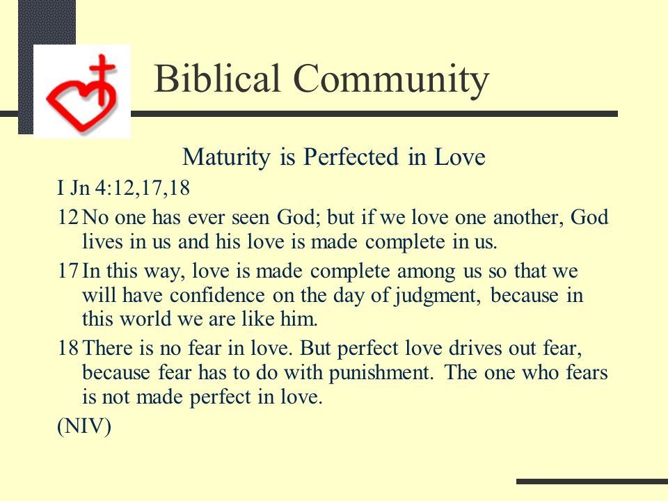 Maturity is indwelt by the Word of God I Jn 2:5 5But if anyone obeys his word, God's love is truly made complete in him. This is how we know we are in
