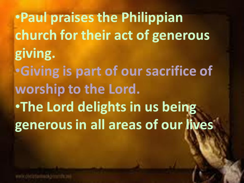 Paul praises the Philippian church for their act of generous giving.