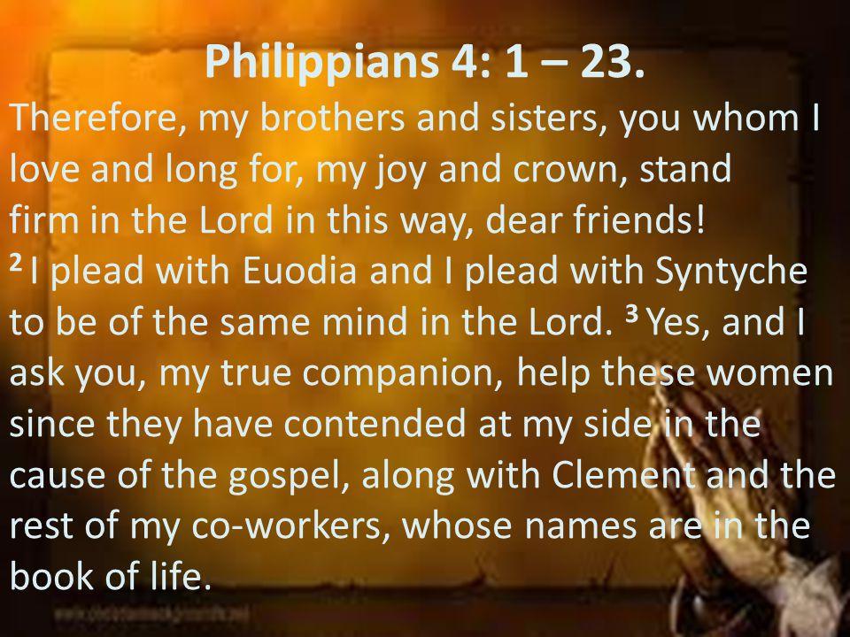 Philippians 4: 1 – 23.