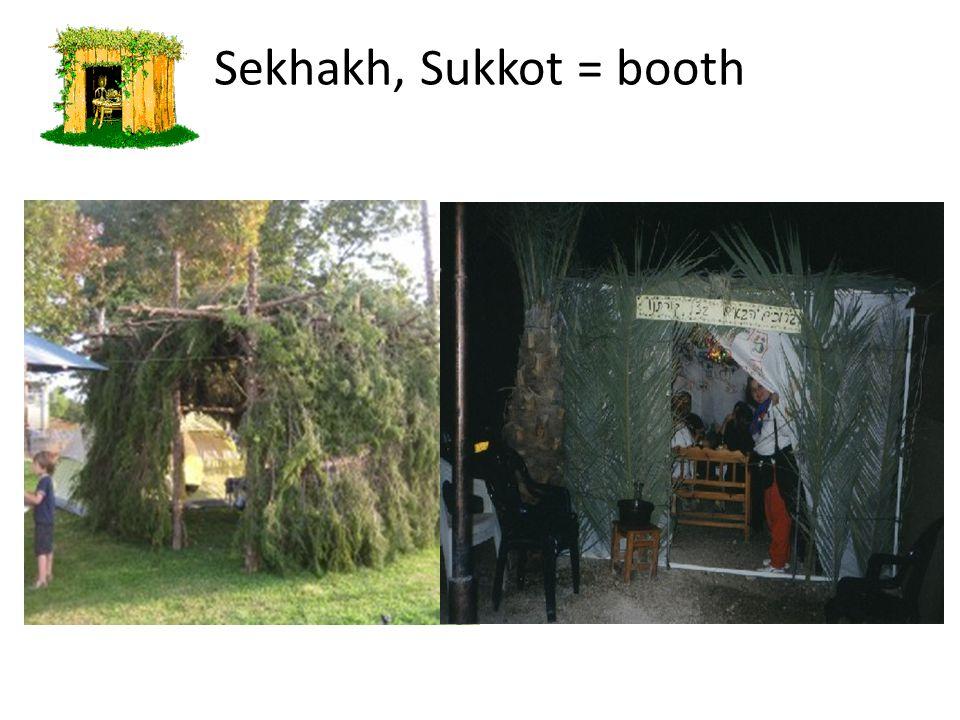 Sekhakh, Sukkot = booth