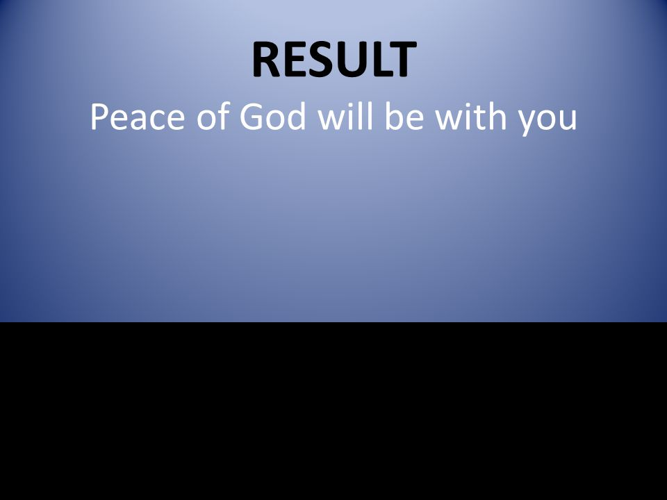 RESULT Peace of God will be with you