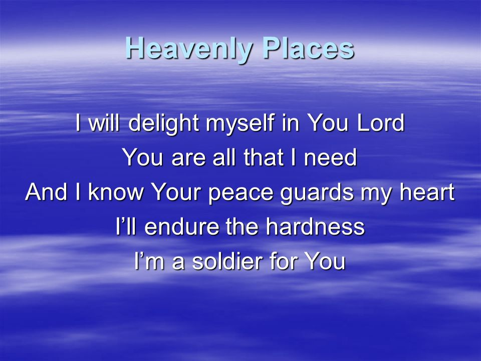 Heavenly Places And we are seated in heavenly places Yeah You raised us up Oh God yeah Together with You my Lord, yeah Oh my Jesus