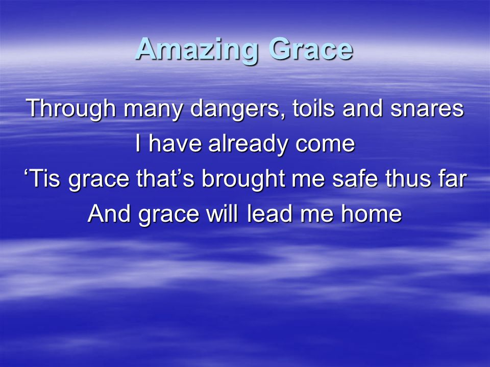 Amazing Grace When we've been there ten thousand years Bright shining as the sun We've no less days to sing God's praise Than when we'd first begun